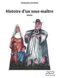 Erckmann-Chatrian - Histoire d'un sous-maître.