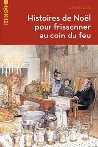 Erckmann-Chatrian et Gaston Leroux - Histoires de Noël pour frissonner au coin du feu.