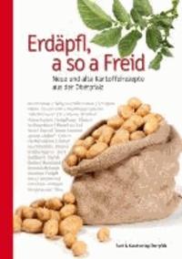 Erdäpfl, a so a Freid - Neue und alte Kartoffelrezepte aus der Oberpfalz.