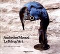 Ereme - Amboise Monod - Le Récup'Art.