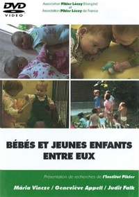 Maria Vincze et Geneviève Appell - Bébés et jeunes enfants entre eux. 1 DVD