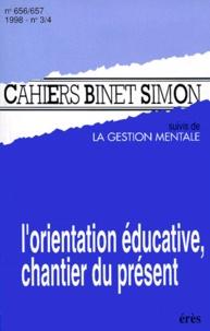Erès - Cahiers Binet-Simon, n° 656-657, 1998 - L'orientation éducative, chantier du présent.
