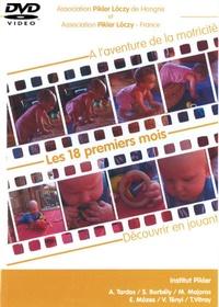 Institut Pikler - Les 18 premiers mois : A l'aventure de la motricité ; Découvrir en jouant. 1 DVD