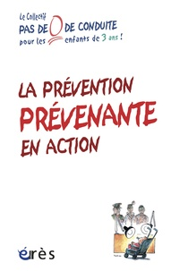Erès - Petite enfance : une prevention prévenante en pratiques.