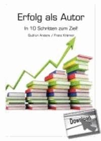 Erfolg als Autor - In 10 Schritten zum Ziel!.