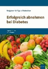 Erfolgreich abnehmen bei Diabetes - Ratgeber für übergewichtige Typ-2-Diabetiker.