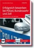 Erfolgreich bewerben bei Polizei, Bundeswehr und Zoll - In Zusammenarbeit mit der Polizei.