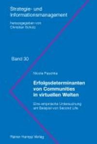 Erfolgsdeterminanten von Communities in virtuellen Welten - Eine empirische Untersuchung am Beispiel von Second Life.