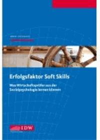Erfolgsfaktor Soft Skills - Was Wirtschaftsprüfer aus der Sozialpsychologie lernen können.