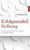 Erfolgsmodell Stiftung - Ein Marketing-Leitfaden für Sparkassen und regionale Banken.