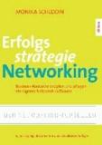 Erfolgsstrategie Networking - Business-Kontakte knüpfen, organisieren, ein eigenes Netzwerk aufbauen.