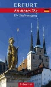 Erfurt an einem Tag - Ein Stadtrundgang.