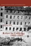 Erfurt im Luftkrieg 1939-1945.