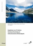 Ergebnisse aus 70 Jahren Gewässerforschung im Schweizerischen Nationalpark.