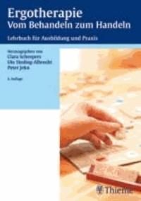 Ergotherapie - Vom Behandeln zum Handeln - Lehrbuch für Ausbildung und Praxis.