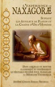 Erhard Neithold - L'Expérience de Naxagoræ, suivant les Anneaux de Platon et la Chaîne d'Or d'Homère..
