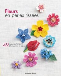 Fleurs en perles tissées - 49 joyaux de la nature à transformer en bijoux.pdf