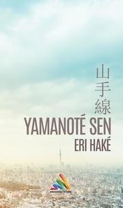 Eri Haké - Yamanoté Sen.