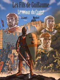 Eriamel et Jean-Marie Woehrel - Les fils de Guillaume Tome 2 : Le retour du croisé.