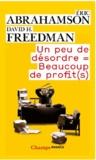 Eric Abrahamson et David H. Freedman - Un peu de désordre = beaucoup de profit(s).