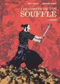 Eric Adam et Hugues Micol - Les Contes du 7e Souffle Tome 1 : Aohige.
