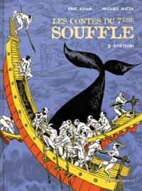 Eric Adam et Hugues Micol - Les Contes du 7e Souffle Tome 3 : Ayatsuri.