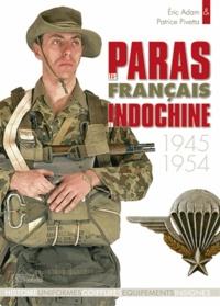 Eric Adam et Patrice Pivetta - Les paras français en Indochine.