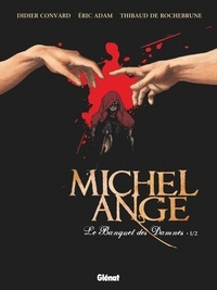 Eric Adam et Didier Convard - Michel Ange : Le banquet des damnés Tome 1 : .