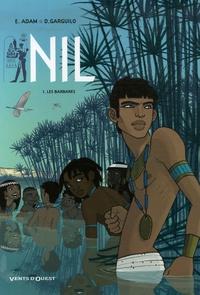 Eric Adam et Didier Garguilo - Nil Tome 1 : Les barbares.