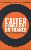 Eric Agrikoliansky et Olivier Fillieule - L'altermondialisme en France - La longue histoire d'une nouvelle cause.
