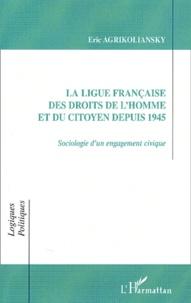 La Ligue française des Droits de lHomme et du Citoyen depuis 1945. Sociologie dun engagement civique.pdf