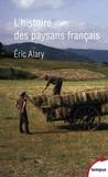 Eric Alary - Histoire des paysans français.