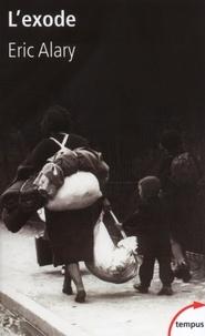 Eric Alary - L'exode - Un drame oublié.