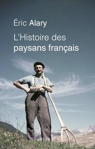 Eric Alary - L'Histoire des paysans français.