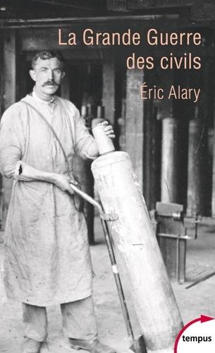 Eric Alary - La grande guerre des civils.
