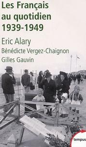Eric Alary - Les français au quotidien - 1939-1949.