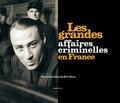 Eric Alary et Jean-Marie Augustin - Les grandes affaires criminelles en France.
