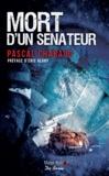 Eric Alary et Pascal Chabaud - Mort d'un sénateur.