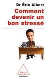 Eric Albert - Comment devenir un bon stressé.