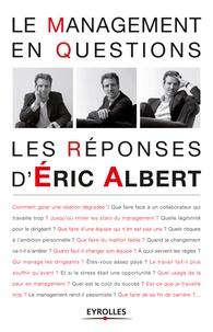 Eric Albert - Le management en questions - Les réponses d'Eric Albert.