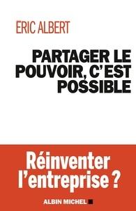 Eric Albert - Partager le pouvoir c'est possible.