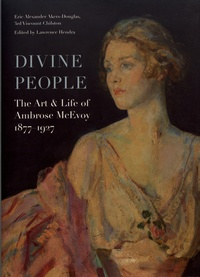 Eric Alexander Akers-Douglas - Divine People - The Art & Life of Ambrose McEvoy (1877-1927).