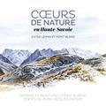 Eric Alibert et Jean-Jacques Fresko - Coeurs de nature en Haute-Savoie - Entre Léman et Mont-Blanc.