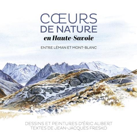 Coeurs de nature en Haute-Savoie. Entre Léman et Mont-Blanc