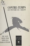 Eric Alliez et Michel Feher - Contre-temps : Les Pouvoirs de l'argent.