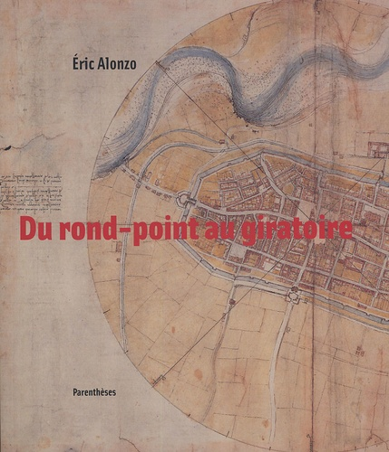 Eric Alonzo - Du rond-point au giratoire.