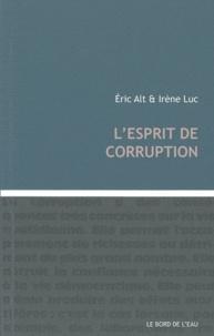 Eric Alt et Irène Luc - L'esprit de corruption.