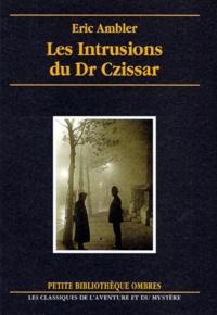 Eric Ambler - Les intrusions du Dr Czissar.