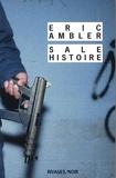 Eric Ambler - Sale histoire.