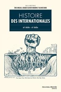 Eric Anceau et Jacques-Olivier Boudon - Histoire des Internationales - Europe, XIXe-XXe siècles.